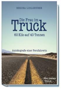 Die Frau im Truck - 60 Kilo auf 40 Tonnen